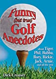 Funny (but true) Golf Anecdotes: about Tiger, Phil, Bubba, Rory,...