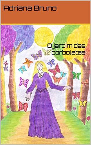 O jardim das borboletas (Os Mistérios do Bosque Encantado Livro 10)