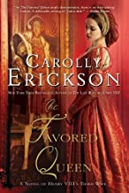 Favored Queen, The by Carolly Erickson (2012-08-30)