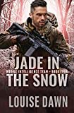 Jade in the Snow: Book Four of the Mobile Intelligence Team Series