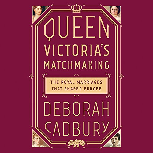 Queen Victoria's Matchmaking Audiobook By Deborah Cadbury cover art