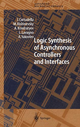 Logic Synthesis for Asynchronous Controllers and Interfaces (Springer Series in Advanced Microelectronics, 8, Band 8)