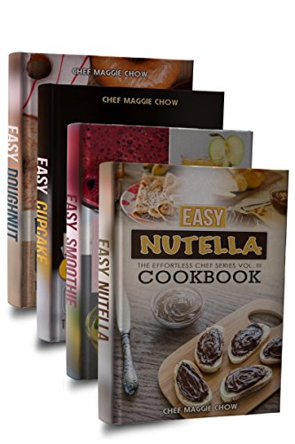 Easy Dessert Cookbook Box Set: Easy Nutella Cookbook, Easy Smoothie Cookbook, Easy Cupcake Cookbook, Easy Doughnut Cookbook (Dessert Cookbook, Dessert ... Doughnut Recipes 1) (English Edition)