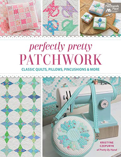 Compare Textbook Prices for Perfectly Pretty Patchwork: Classic Quilts, Pillows, Pincushions & More  ISBN 0744527114801 by Czepuryk, Kristyne