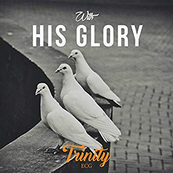With His Glory