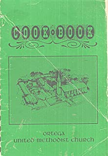 The Ortega United Methodist Church Cookbook