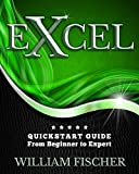 Excel: QuickStart Guide - From Beginner to Expert (Excel, Microsoft Office) (English Edition)