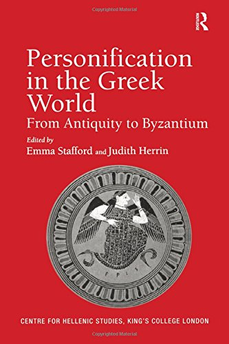 Personification in the Greek World: From Antiquity to Byzantium (Publications of the Centre for Hellenic Studies, King's College London)