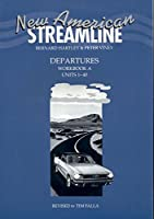 Departures: An Intensive American English Series for Beginning Students : WORKBOOK A Units1-40 (New American Streamline)