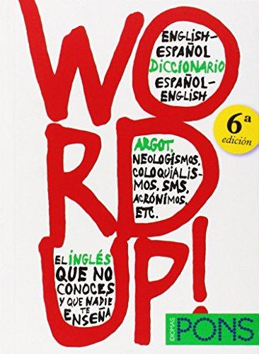 Word up! Diccionario argot Inglés/Español - Español/Inglés: Word Up! - English-Spanish/Spanish-English (Pons - Diccionarios)