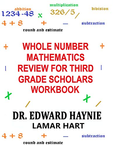 Whole Number Mathematics Review For Third Grade Scholars Workbook (English Edition)