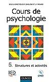 Cours de psychologie, tome 5 - Structures et activités
