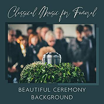 Classical Music for Funeral - Beautiful Ceremony Background