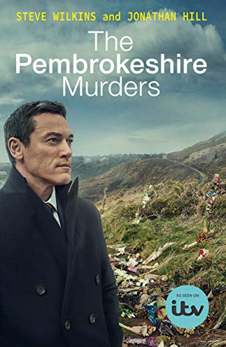 The Pembrokeshire Murders: NOW A MAJOR TV DRAMA by [Steve Wilkins, Jonathan Hill]