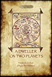 A Dweller on Two Planets: Revised second edition (2017) with enhanced illustrations (Aziloth Books)