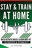 Stay & Train At Home: 3-Days/Week Full Body Workout Routine With Just a Bodyweight and a Pair of...