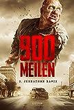 900 MEILEN - Zombie-Thriller: Endzeit-Bestseller (Apokalypse, Dystopie): Horror-Bestseller 2013 in Amerika! - S. Johnathan Davis