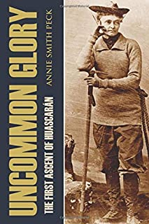Uncommon Glory: The First Ascent of Huascarán (Annotated)