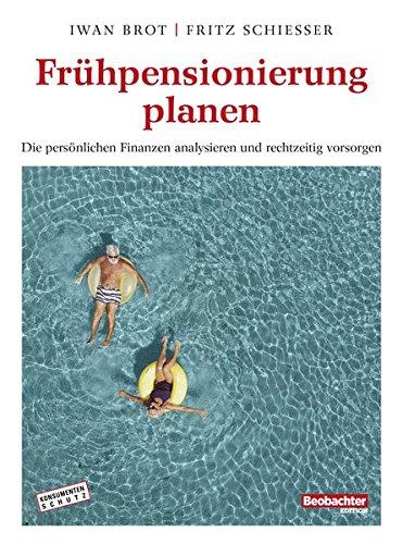 Frühpensionierung planen: Die persönlichen Finanzen analysieren und rechtzeitig vorsorgen