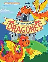 Dragones Libro para colorear: para niños De 4 a 8 años Libro para colorear de lindos dragones para niños