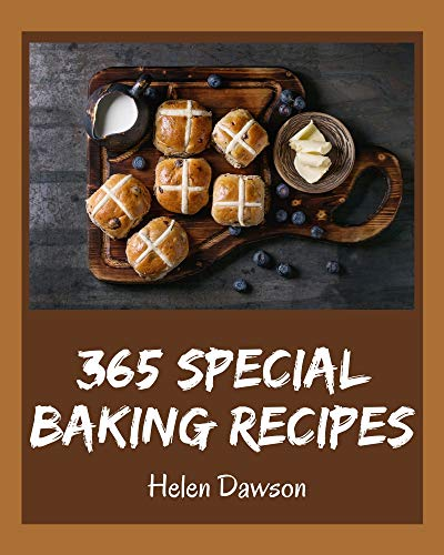 365 Special Baking Recipes: The Best-ever of Baking Cookbook (English Edition)