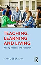 Teaching, Learning and Living: Joining Practice and Research