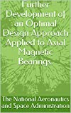 Further Development of an Optimal Design Approach Applied to Axial Magnetic Bearings.