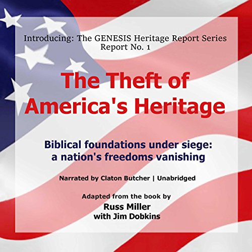 The Theft of America's Heritage: Biblical Foundations Under Siege: A Nation's Freedoms Vanishing audiobook cover art