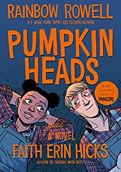 Pumpkinheads by [Rainbow Rowell, Faith Erin Hicks]