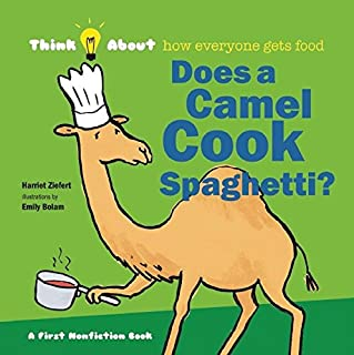 Does a Camel Cook Spaghetti: Think About How Everyone Gets Food
