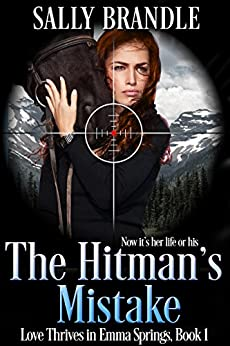 The Hitman's Mistake (Love Thrives in Emma Springs Book 1) by [Sally Brandle]