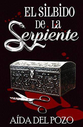 El silbido de la serpiente: LA NOVELA QUE LOS LECTORES HAN COMPARADO CON EL SILENCIO DE LOS CORDEROS O PSICOSIS...