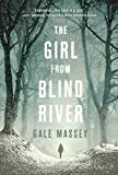 The Girl From Blind River: A Novel
