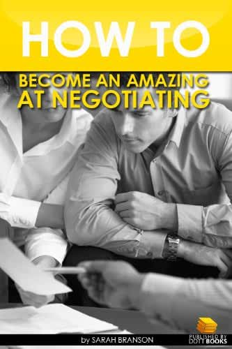 How To Become Amazing At Negotiating (English Edition)
