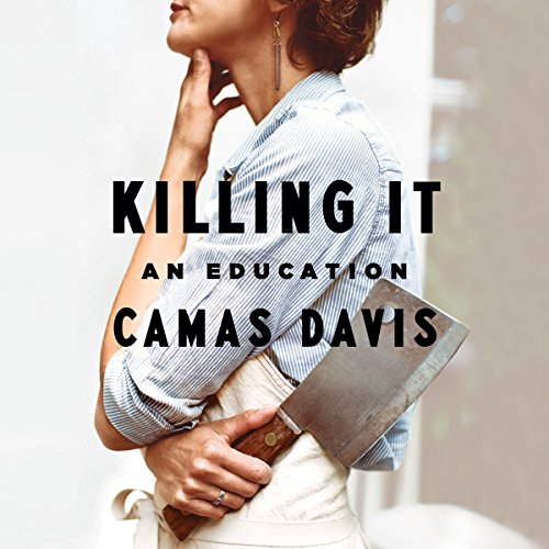 Killing It Audiobook By Camas Davis cover art