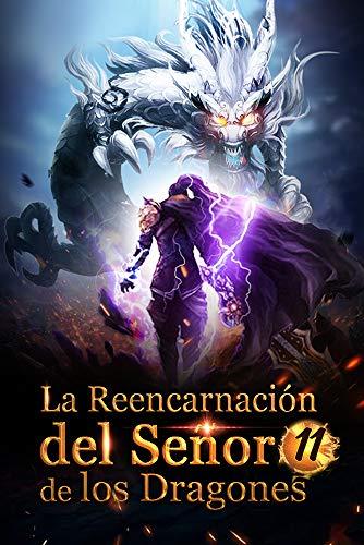 La Reencarnación del Señor de los Dragones 11: Manipuladores de espíritus reunidos (Ascenso hacia el trono de dragón)