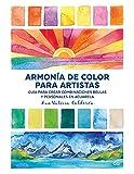 Armonía de color para artistas: Guía para crear combinaciones bellas y personales en acu...