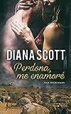 Perdona, me enamoré: Novela Romántica: 5 (Saga Infidelidades)