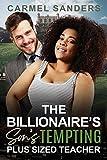 The Billionaire's Son's Tempting Plus Sized Teacher: BBW, BWWM, Billionaire, Teacher, Home Visits Romance