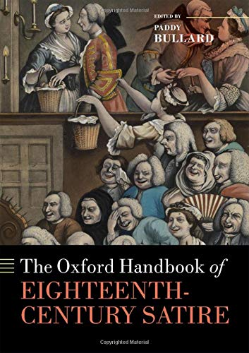 Compare Textbook Prices for The Oxford Handbook of Eighteenth-Century Satire  ISBN 9780198727835 by Bullard, Paddy