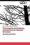 Desempeño ambiental y económico de equipos térmicos