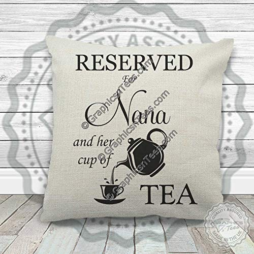 Graphics 'n' Tees - Reserved For Nana and Cup of Tea Cushion, Mother's Day Birthday Gift for mum, Printed on Quality Cream Linen Textured Cushion 40cm x 40cm (With Cushion Filler)