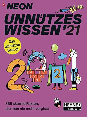 NEON – Unnützes Wissen 2021: 365 skurrile Fakten, die man nie mehr vergisst - Das ultimative Best of  - Tages-Abreißkalender 11,0 x 15,0 cm