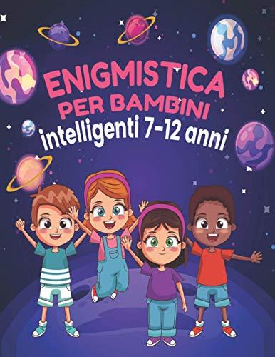 enigmistica per bambini intelligenti 7-12 anni: Giochi e passatempi per bambini e regazzi 8-12 con trova i diversi Sudoku parole di ricerca Labirinti, Tic tac toe, unisci i puntini pagine da colorare