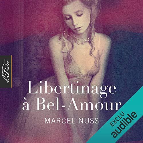 Couverture de Libertinage à Bel-Amour
