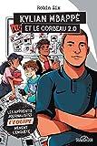L'Équipe - Kylian Mbappé et le corbeau 2.0 - Roman d'enquête journalistique - Dès 8 ans