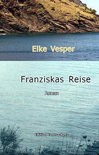 Franziskas Reise: Roman
