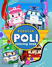 Robocar Poli Coloring Book: Robocar Poli Jumbo Coloring Book With Cool Images For All Funs