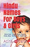 Hindu Names For Boys & Girls: More than 14,000 Most Popular Hindu Baby Names with Meanings