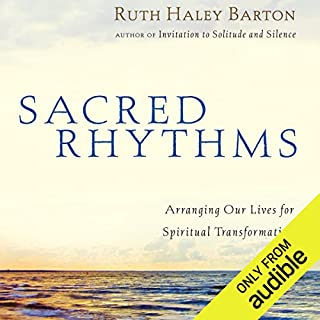 Sacred Rhythms     Arranging Our Lives for Spiritual Transformation              By:                                                                                                                                 Ruth Haley Barton                               Narrated by:                                                                                                                                 Gwen Hughes                      Length: 7 hrs and 29 mins     Not rated yet     Overall 0.0